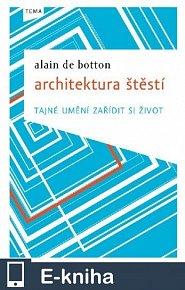 Architektura štěstí (E-KNIHA)
