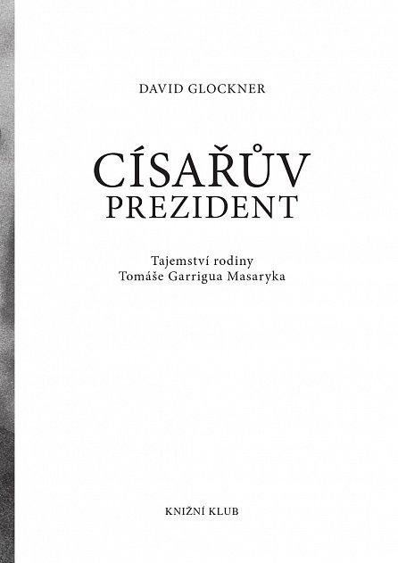 Náhled Císařův prezident - Tajemství rodiny TOMÁŠE GARRIGUA MASARYKA