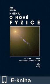 Kniha o nové fyzice - Základy teorie kvantové gravitace (E-KNIHA)