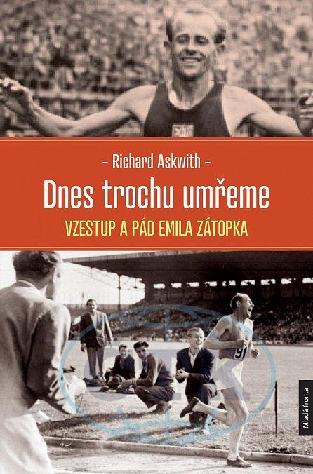 Náhled Dnes trochu umřeme - Vzestup a pád Emila Zátopka