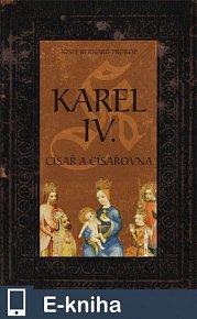 Karel IV - Císař a císařovna (E-KNIHA)