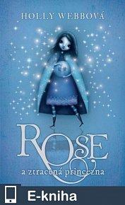 Rose (2) a ztracená princezna (E-KNIHA)