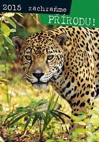 Zachraňme přírodu - nástěnný kalendář 2015