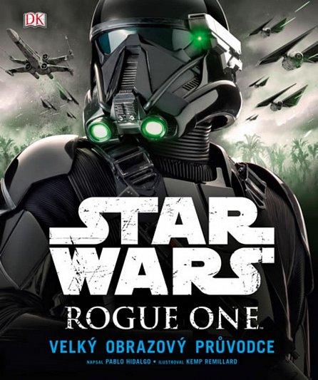 Náhled Star Wars: Rogue One Velký obrazový průvodce