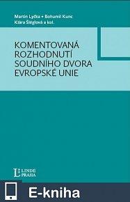Komentovaná rozhodnutí Soudního dvora Evropské unie (E-KNIHA)