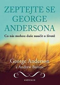 Zeptejte se George Andersona - Co nás mohou duše naučit o životě