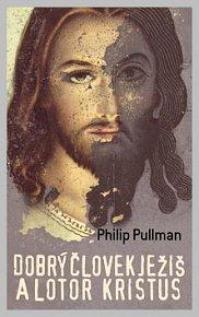 Dobrý človek Ježiš a lotor Kristus