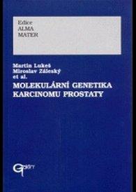 MOLEKULÁRNÍ GENETIKA KARCINOMU PROSTATY