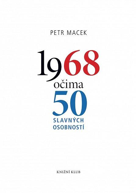 Náhled 1968 očima 50 slavných osobností