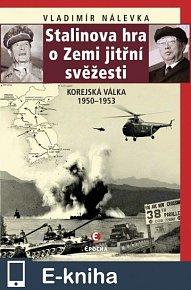 Stalinova hra o Zemi jitřní svěžesti (E-KNIHA)
