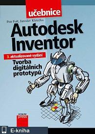 Autodesk Inventor: Tvorba digitálních prototypů (E-KNIHA)