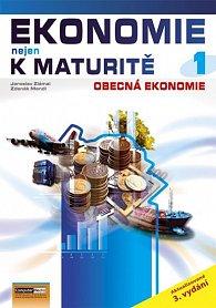 Ekonomie nejen k maturitě 1. - Obecná ekonomie - 3. vydání