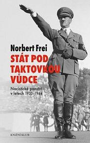 Stát pod taktovkou vůdce - Nacistické panství 1933-1945