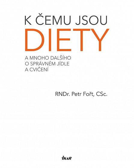 Náhled K čemu jsou diety? - A mnoho dalšího o správném jídle a cvičení