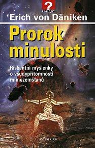 Prorok minulosti - Riskantní myšlenky o všudypřítomnosti mimozemšťanů