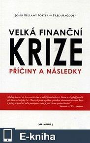 Velká finanční krize. Příčiny a následky. (E-KNIHA)