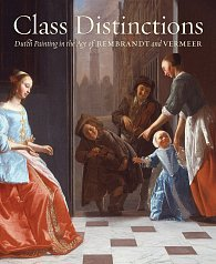 Class Distinctions: Dutch Painting in the Age of Rembrandt and Vermeer