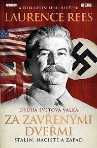 Druhá světová válka: Za zavřenými dveřmi. Stalin, nacisté a Západ