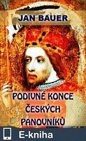 Podivné konce českých panovníků (E-KNIHA)