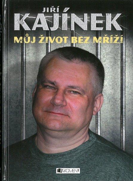 Náhled Jiří Kajínek - Můj život bez mříží