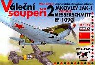 Váleční soupeři 2 Jakovlev JAK-1 versus Messerschmitt BF-109G