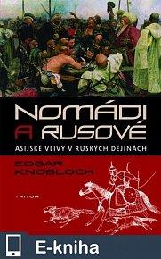 Nomádi a Rusové (E-KNIHA)