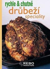 Drůbeží speciality - rychle & chutně - 3. vydání