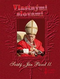 Vlastnými slovami Svätý Ján Pavol II.