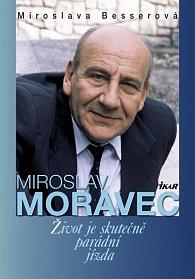 MIROSLAV MORAVEC - Život je skutečně parádní jízda