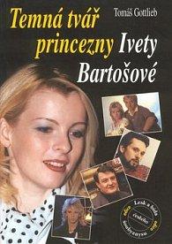 Temná tvář princezny Bartošové