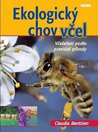 Ekologický chov včel - Včelaření podle pravidel