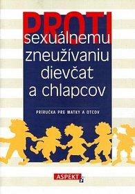 Proti sexuálnemu zneužívaniu dievčat a chlapcov