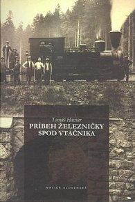 Príbeh železničky spod Vtáčnika