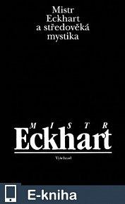 Mistr Eckhart a středověká mystika (E-KNIHA)