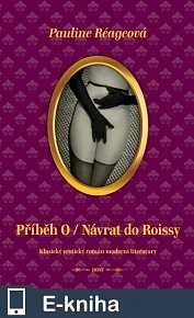 Příběh O / Návrat do Roissy (E-KNIHA)