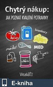Chytrý nákup: Jak poznat kvalitní potraviny (E-KNIHA)
