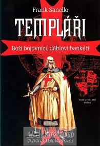 Templáři - Boží bojovníci, ďáblovi bankéři