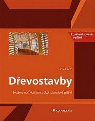 Dřevostavby - Systém nosných konstrukcí, obvodové pláště - 3. vydání