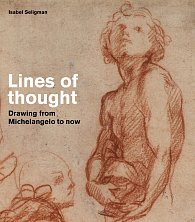 Lines of Thought: Drawing from Michelangelo to now