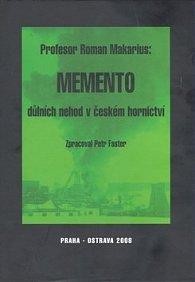 Memento důlních nehod v českém hornictví