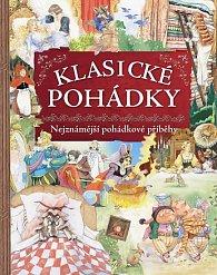Klasické pohádky - Sbírka nestárnoucích pohádkových příběhů