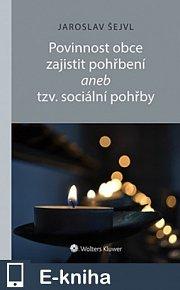 Povinnost obce zajistit pohřbení aneb tzv. sociální pohřby (E-KNIHA)