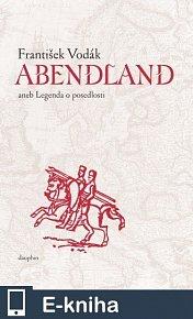Abendland aneb Legenda o posedlosti (E-KNIHA)