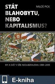 Stát blahobytu, nebo kapitalismus? My a svět v éře neoliberalismu 1989-2009. (E-KNIHA)