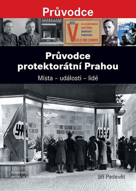 Náhled Průvodce protektorátní Prahou - Místa - události - lidé