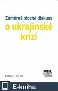 Záměrně plocha diskuse o ukrajinské krizi (E-KNIHA)
