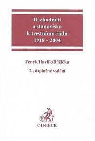 Rozhodnutí a stanoviska k trestnímu řádu 1918-2004 2., doplněné vydání