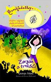 Čarohľadačky Zorgan a trnkáči