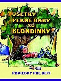 Všetky pekné baby sú blondínky