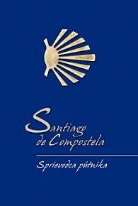 Santiago de Compostela Sprievodca pútnika